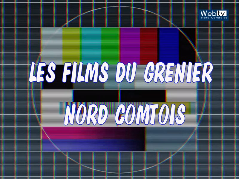 LES FILMS DU GRENIER NORD COMTOIS N°1